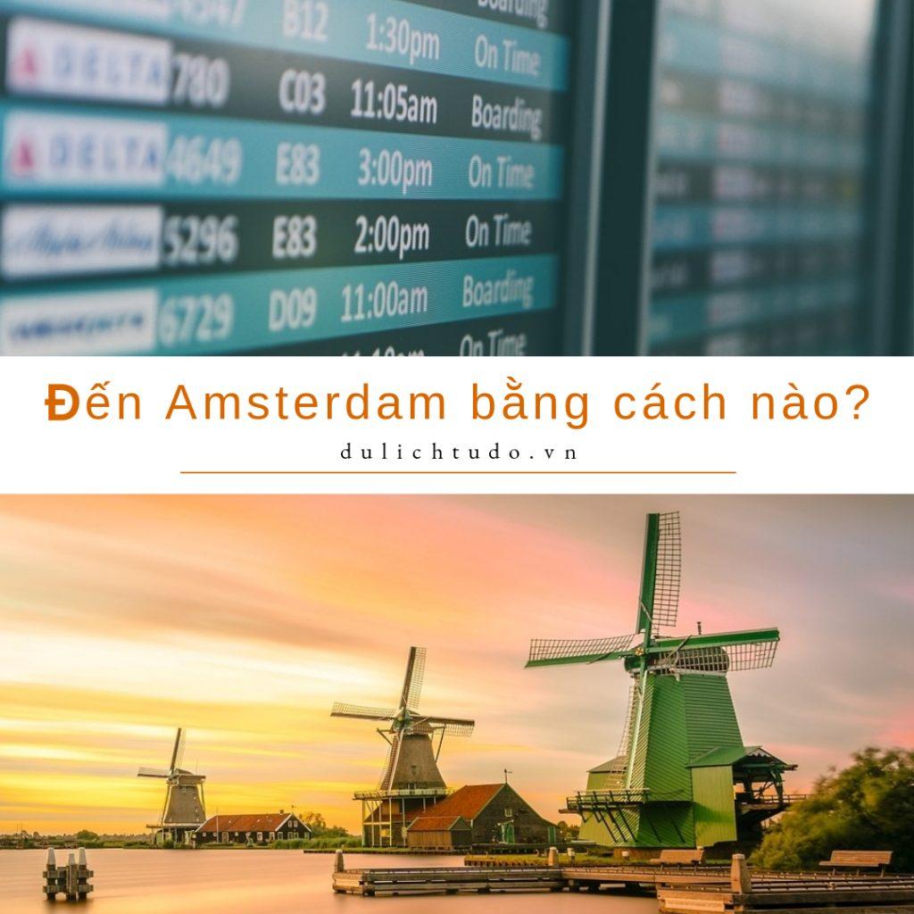 đến Amsterdam bằng cách nào