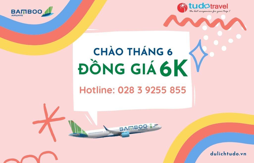 Vé máy bay Bamboo đồng giá 6k