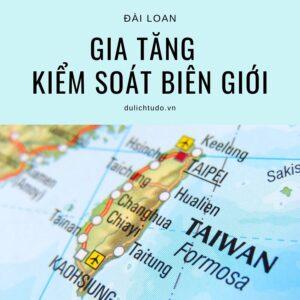 Đài Loan gia tăng kiểm soát biên giới